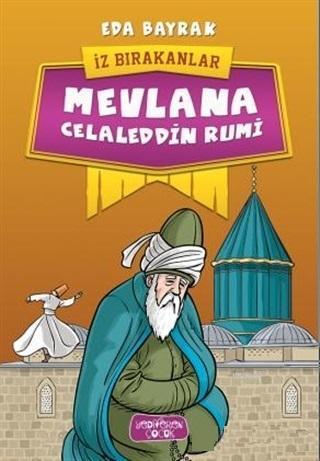 Mevlana Celaleddin Rumi; İz Bırakanlar