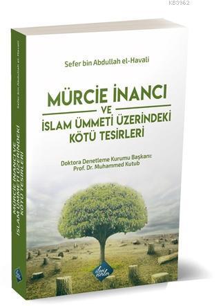 Mürcie İnancı ve İslam Ümmeti Üzerindeki Kötü Tesirleri