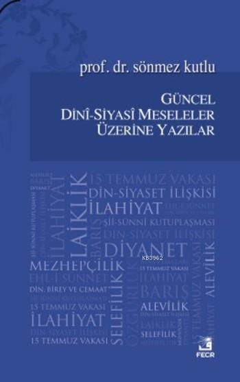 Güncel Dini Siyasi Meseleler Üzerine Yazılar