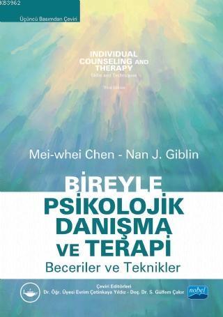 Bireyle Psikolojik Danışma ve Terapi Becereler ve Teknikler; İndivudual Counseling and Therapy Skills and Techniques