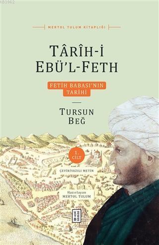 Tarih-i Ebü'l-Feth 1. Cilt Fetih Babası'nın Tarihi