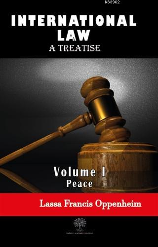 International Law - A Treatise - Volume 1