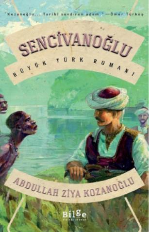 Sencivanoğlu; Büyük Türk Romanı
