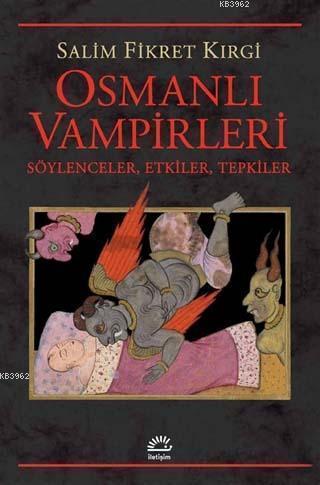Osmanlı Vampirleri; Söylenceler, Etkiler, Tepkiler