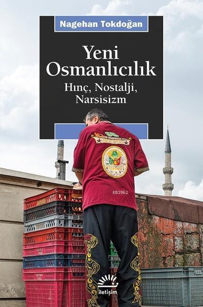 Yeni Osmanlıcılık; Hınç, Nostalji, Narsisizm