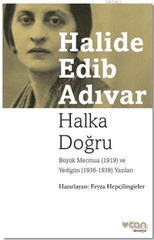 Halka Doğru; Büyük Mecmua (1919) ve Yedigün (1936 -1939) Yazıları