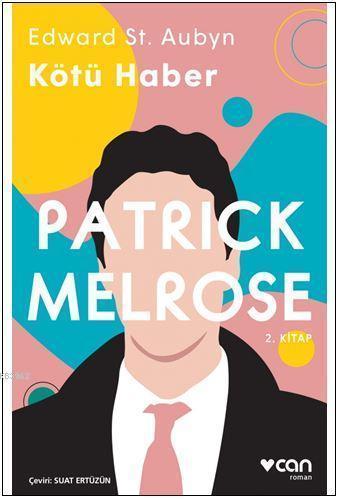 Kötü Haber - Patrick Melrose (2. Kitap)