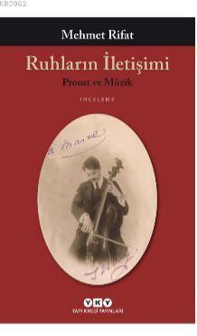 Ruhların İletişimi; Proust ve Müzik