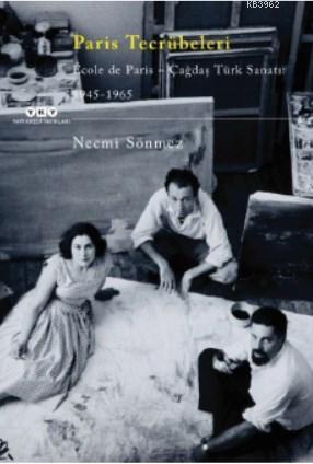 Paris Tecrübeleri École de Paris - Çağdaş Türk Sanatı: 1945- 1965