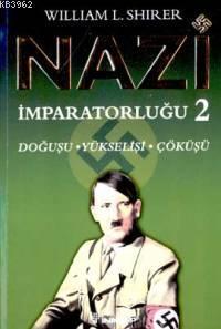Nazi İmparatorluğu 2; Doğuşu - Yükselişi - Çöküşü