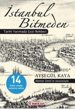 İstanbul Bitmeden; Tarihi Yarımada Gezi Rehberi