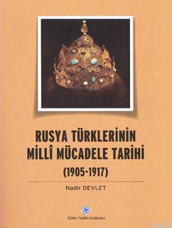 Rusya Türklerinin Milli Mücadele Tarihi 1905-1917