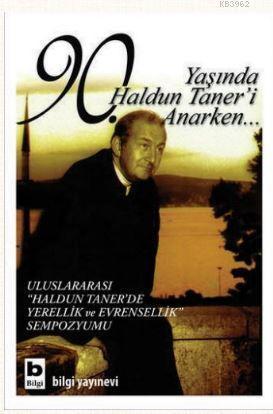 90. Yaşında Haldun Taner'i Anarken...