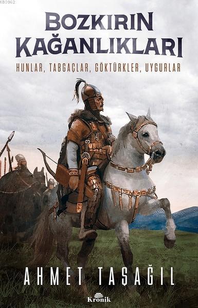 Bozkırın Kağanlıkları; Hunlar, Tabgaçlar, Göktürkler, Uygurlar