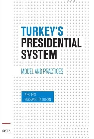 Turkey's Presidential System; Model And Practices
