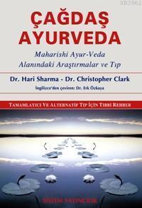 Çağdaş Ayurveda; Maharıshı Ayur-veda Alanındaki Araştırmalar ve Tıp