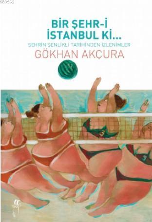 Bir Şehr-i İstanbul ki...