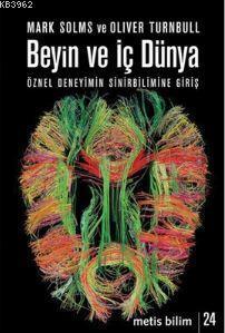 Beyin ve İç Dünya; Öznel Deneyimin Sinirbilimine Giriş