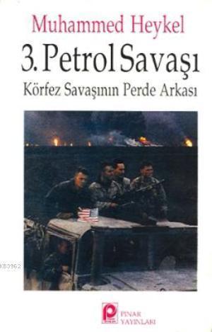 3. Petrol Savaşı; Körfez Savaşının Perde Arkası