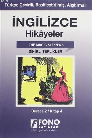 İngilizce Hikayeler - Sihirli Terlikler (Derece 2); Türkçe Çevirili, Basitleştirilmiş, Alıştırmalı