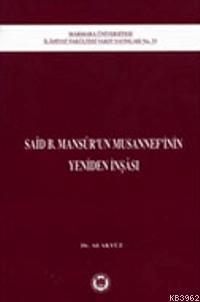 Said B. Mansurun Musannefinin Yeniden İnşası