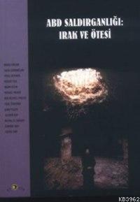 Abd Saldırganlığı: Irak ve Ötesi