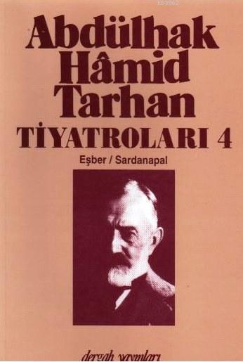 Abdülhak Hamid Tarhan Tiyatroları 4; Eşber Sardan