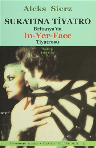 Suratına Tiyatro; Britanya'da In-Yer-Face Tiyatrosu