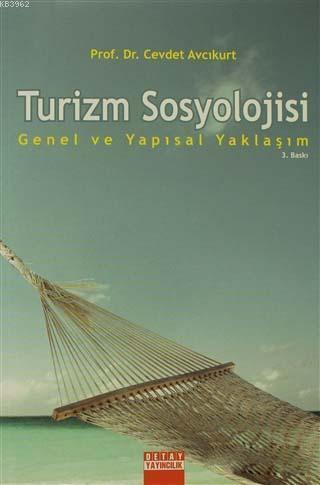 Turizm Sosyolojisi; Genel ve Yapısal Yaklaşım