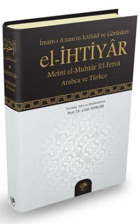 El-İhtiyar - Metni el-Muhtar li'l- Fetva; İmam-ı Azam'ın İctihad ve Görüşleri