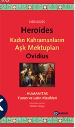 Heroides; Kadın Kahramanların Aşk Mektupları