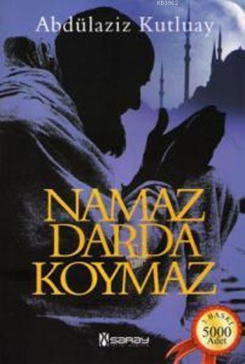 Namaz Darda Koymaz
