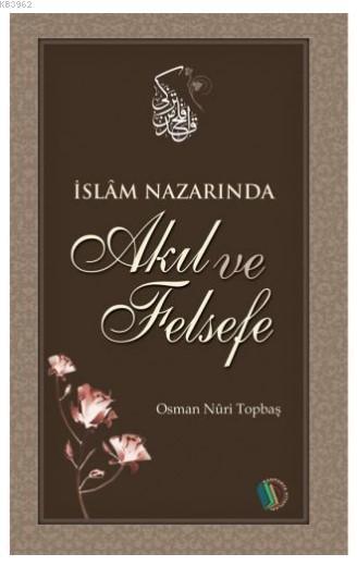 İslam Nazarında Akıl ve Felsefe