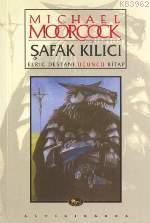 Şafak Kılıcı / Elrıc Destanı 3.kitap