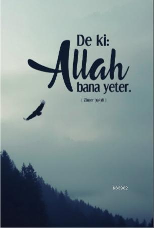 Deki: Allah Bana Yeter (Zümer 39/38 ); Not Defterim