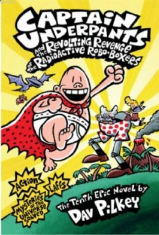 CU& the Revolting Revenge of the Radioactive Robo- Boxers; Captain Underpants #10