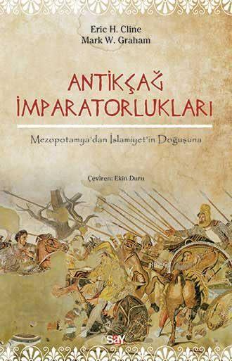 Antikçağ İmparatorlukları; Mezopotamya'dan İslamiyet'in Doğuşuna