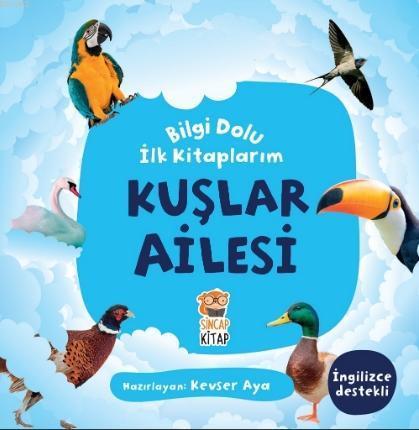 Bilgi Dolu İlk Kitaplarım - Kuşlar Ailesi