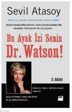 Bu Ayak İzi Senin Dr. Watson!; Gerçek Suç Öyküleriyle Adli Bilimler