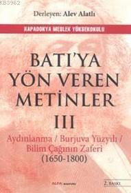 Batı'ya Yön Veren Metinler - III; Aydınlanma /Burjuva Yüzyılı / Bilim Çağının Zaferi (1650-1800)
