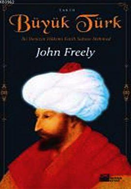 Büyük Türk; İki Denizin Hakimi Fatih Sultan Mehmed