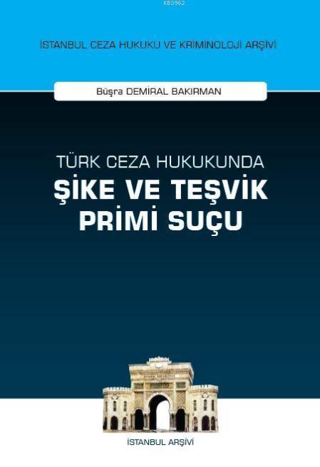 Türk Ceza Hukukunda Şike ve Teşvik Primi Suçu