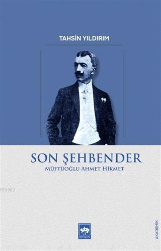 Son Şehbender; Müftüoğlu Ahmet Hikmet