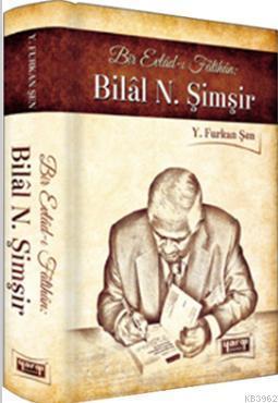 Bir Evladı-ı Fatihan - Bilal N. Şimşir (Ciltli)