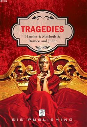 Tragedies; Hamlet & Macbeth & Romeo And Juliet
