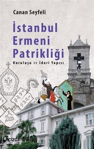 İstanbul Ermeni Patrikliği; Kuruluşu ve İdari Yapısı