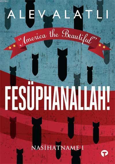 Fesüphanallah; Nasihatname 1