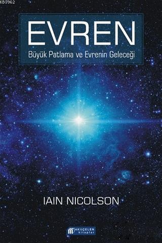 Evren; Büyük Patlama ve Evrenin Geleceği