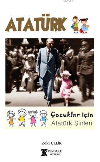 Atatürk; Çocuklar İçin Atatürk Şiirleri