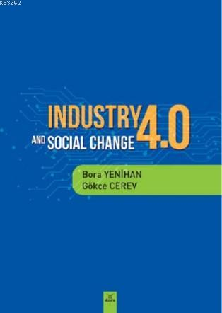 Industry 4 and Socıal Change